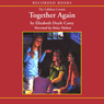 Together Again: The Callahan Cousins, Book 4 (Unabridged) Audiobook, by Elizabeth Doyle Carey