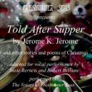 Told after Supper (Unabridged) Audiobook, by Jerome K. Jerome