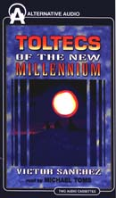 Toltecs of the New Millennium Audiobook, by Victor Sanchez