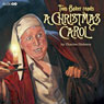 Tom Baker Reads A Christmas Carol (Unabridged) Audiobook, by Charles Dickens