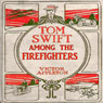 Tom Swift Among the Firefighters: Battling Flames in the Air (Unabridged) Audiobook, by Victor Appleton