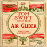 Tom Swift and His Air Glider: Seeking the Platinum Treasure (Unabridged) Audiobook, by Victor Appleton