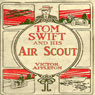 Tom Swift and his Air Scout: Uncle Sams Mastery of the Sky (Unabridged) Audiobook, by Victor Appleton