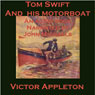 Tom Swift and His Motorboat: The Rivals of Lake Carlopa (Unabridged), by Victor Appleton