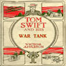 Tom Swift and his War Tank: Doing His Bit for Uncle Sam (Unabridged) Audiobook, by Victor Appleton