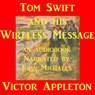 Tom Swift and his Wireless Message: The Castaways of Earthquake Island (Unabridged) Audiobook, by Victor Appleton