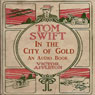 Tom Swift in the City of Gold: Marvelous Adventurers Underground (Unabridged), by Victor Appleton
