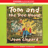 Tom and the Tree-House (Unabridged), by Joan Lingard