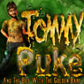 Tommy Puke and the Boy with the Golden Barf: Tommy Puke Adventures, Book 1 (Unabridged) Audiobook, by Robert T. Jeschonek