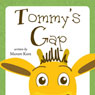 Tommys Gap (Unabridged) Audiobook, by Mandy Kaye
