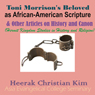 Toni Morrisons Beloved as African-American Scripture & Other Articles on History and Canon: Hermit Kingdom Studies in History and Religion (Unabridged), by Heerak Christian Kim