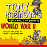 Tony Robinsons Weird World of Wonders! World War II (Unabridged), by Tony Robinson