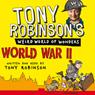 Tony Robinsons Weird World of Wonders! World War II (Unabridged) Audiobook, by Tony Robinson