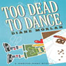Too Dead to Dance: A Jennifer Penny Mystery, Book 1 (Unabridged), by Diane Morlan