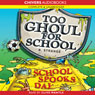 Too Ghoul for School: School Spooks Day (Unabridged) Audiobook, by B. Strange