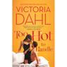 Too Hot to Handle (Unabridged) Audiobook, by Victoria Dahl