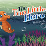 The Too Little Hero (Unabridged) Audiobook, by Holly Jacobs