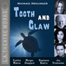 Tooth and Claw (Dramatized): L.A. Theatre Works Relativity Series, by Michael Hollinger