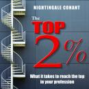 The Top 2 Percent: What it takes to reach the top in your profession Audiobook, by Nightingale Conant