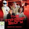 The Top Gear Story (Unabridged) Audiobook, by Martin Roach