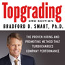 Topgrading, 3rd Edition: The Proven Hiring and Promoting Method That Turbocharges Company Performance (Unabridged), by Bradford D. Smart