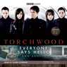Torchwood: Everyone Says Hello (Unabridged) Audiobook, by Dan Abnett