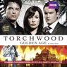 Torchwood: Golden Age (Unabridged), by James Goss