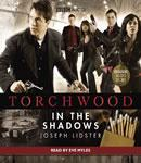 Torchwood: In the Shadows (Unabridged) Audiobook, by Joseph Lidster