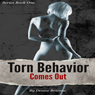 Torn Behavior Comes Out: Book One of the Torn Behavior Trilogy (Unabridged) Audiobook, by Denise Brienne