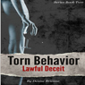Torn Behavior Lawful Deceit: Book Two of the Torn Behavior Trilogy (Unabridged), by Denise Brienne