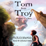 Torn from Troy: Odyssey of a Slave (Unabridged) Audiobook, by Patrick Bowman