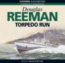 Torpedo Run (Unabridged) Audiobook, by Douglas Reeman