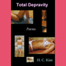 Total Depravity: Poems (Unabridged) Audiobook, by H. C. Kim