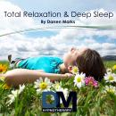 Total Relaxation and Deep Sleep Audiobook, by Darren Marks