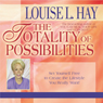 The Totality of Possibilities: Set Yourself Free to Create the Lifestyle You Really Want! (Unabridged) Audiobook, by Louise L. Hay