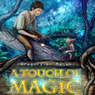 A Touch of Magic (Unabridged) Audiobook, by Gregory L. Mahan