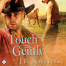 Touch Me Gently (Unabridged) Audiobook, by J.R. Loveless