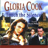 Touch the Silence (Unabridged) Audiobook, by Gloria Cook