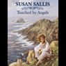 Touched by Angels (Unabridged) Audiobook, by Susan Sallis