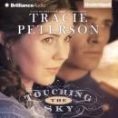 Touching the Sky: Land of the Lone Star, Book 2 (Unabridged), by Tracie Peterson