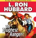 The Toughest Ranger (Unabridged), by L. Ron Hubbard
