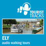 Tourist Tracks Ely MP3 Walking Tours: Two Audio-guided Walks Around Ely and Its Cathedral Interior (Unabridged) Audiobook, by Tim Gillett