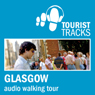 Tourist Tracks Glasgow MP3 Walking Tour: An audio-guided walking tour around Glasgow (Unabridged), by Tim Gillett