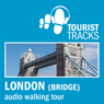 Tourist Tracks London Bridge MP3 Walking Tour: An Audio-guided Walking Tour (Unabridged) Audiobook, by Tim Gillett