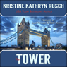 The Tower (Unabridged) Audiobook, by Kristine Kathryn Rusch