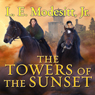 The Towers of the Sunset: Saga of Recluce, Book 2 (Unabridged) Audiobook, by L. E. Modesitt Jr.