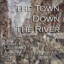 The Town Down the River: Collected Poems of Edwin Arlington Robinson, Book 3 (Unabridged) Audiobook, by Edwin Arlington Robinson