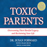 Toxic Parents: Overcoming Their Hurtful Legacy and Reclaiming Your Life (Unabridged), by Craig Buck