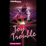 Toy Trouble: Strange Matter #13 Audiobook, by Marty M. Engle