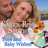 Toys and Baby Wishes: Finding Mr. Right, Book 5 (Unabridged) Audiobook, by Karen Rose Smith
